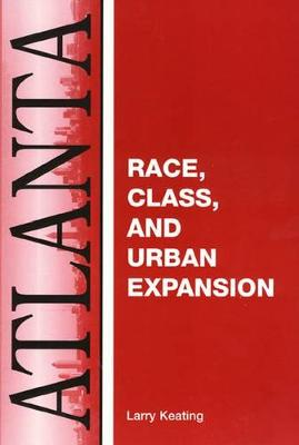 Atlanta: Race, Class And Urban Expansion