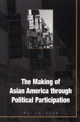 The Making of Asian America Through Political Participation