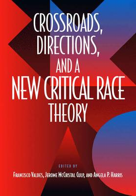 Crossroads, Directions and A New Critical Race Theory