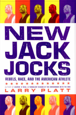 New Jack Jocks: Rebels, Race and the American Athlete