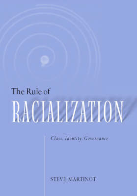 The Rule of Racialization: Class, Identity, Governance