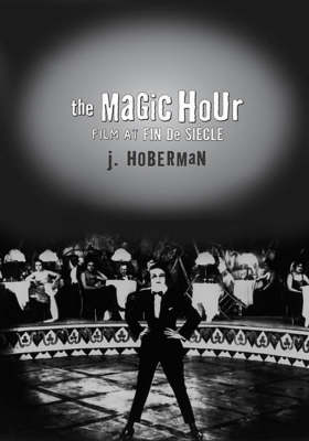 The Magic Hour: Film At Fin De Siecle