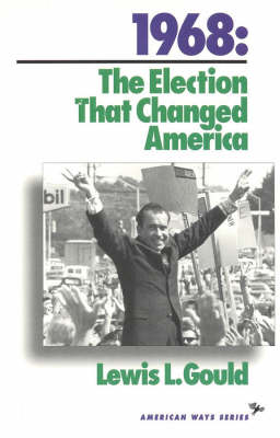1968: The Election That Changed America