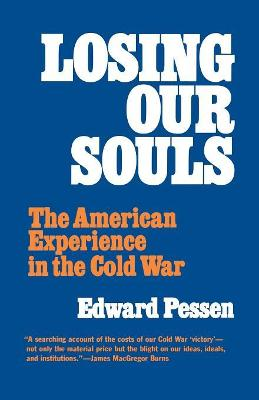 Losing Our Souls: American Experience in the Cold War