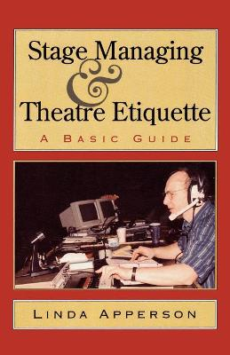 Stage Managing and Theatre Etiquette: A Basic Guide