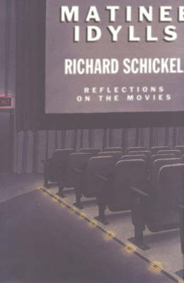 Matinee Idylls: Reflections on the Movies
