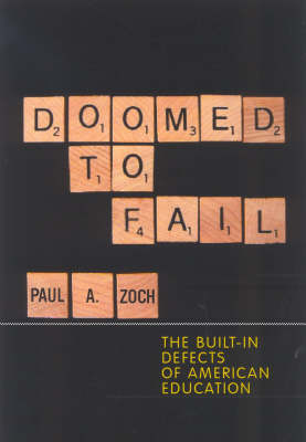 Doomed to Fail: The Built-in Defects of American Education