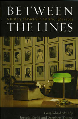Between the Lines: A History of Poetry in Letters, 1962-2002