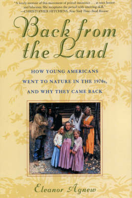 Back from the Land: How Young Americans Went to Nature in the 1970s, and Why They Came Back