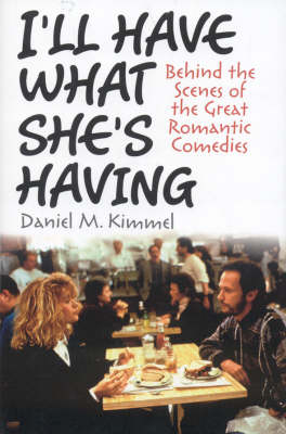 I'll Have What She's Having: Behind the Scenes of the Great Romantic Comedies