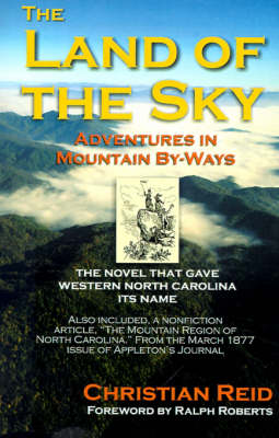 The Land of the Sky: Adventures in Mountain By-Ways