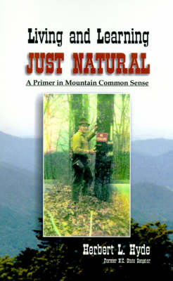 Living and Learning Just Natural: A Primer in Mountain Common Sense