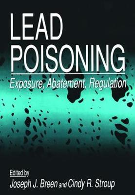Lead Poisoning: Exposure, Abatement, Regulation
