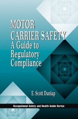 Motor Carrier Safety: A Guide to Regulatory Compliance
