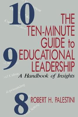 The Ten-Minute Guide to Educational Leadership: A Handbook of Insights