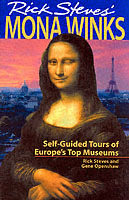 Mona Winks: Self-guided Tours of Europe's Top Museums