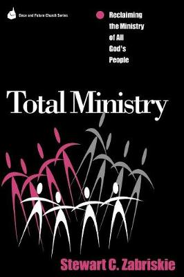Total Ministry: Reclaiming the Ministry of All of God's People