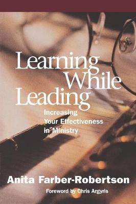 Learning While Leading: Increasing Your Effectiveness in Ministry