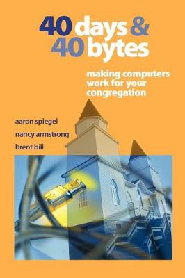40 Days and 40 Bytes: Making Computers Work for Your Congregation