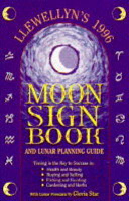 Llewellyn's Moon Sign Book and Lunar Planning Guide: 1996