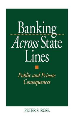 Banking Across State Lines: Public and Private Consequences