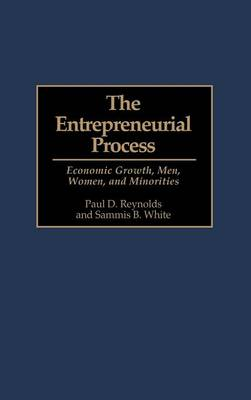 The Entrepreneurial Process: Economic Growth, Men, Women and Minorities