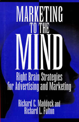 Marketing to the Mind: Right Brain Strategies for Advertising and Marketing
