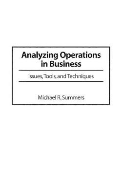Analyzing Operations in Business: Issues, Tools and Techniques