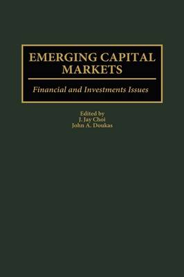 Emerging Capital Markets: Financial and Investment Issues