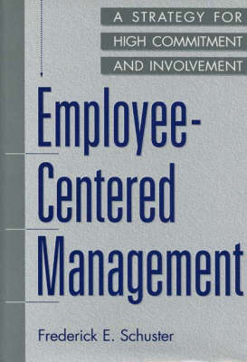 Employee-centred Management: A Strategy for High Commitment and Involvement