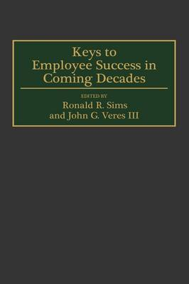 Keys to Employee Success in Coming Decades