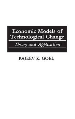 Economic Models of Technological Change: Theory and Application
