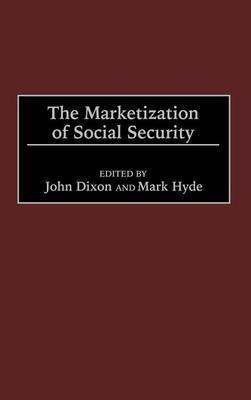 The Marketization of Social Security