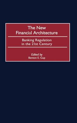 The New Financial Architecture: Banking Regulation in the 21st Century