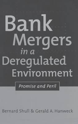 Bank Mergers in a Deregulated Environment: Promise and Peril
