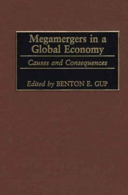 Megamergers in a Global Economy: Causes and Consequences