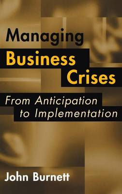 Managing Business Crises: From Anticipation to Implementation