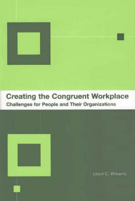 Creating the Congruent Workplace: Challenges for People and Their Organizations