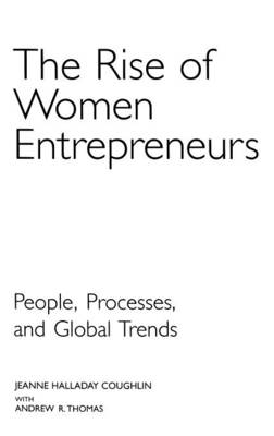 The Rise of Women Entrepreneurs: People, Processes and Global Trends