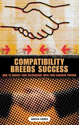 Compatibility Breeds Success: How to Manage Your Relationship with Your Business Partner