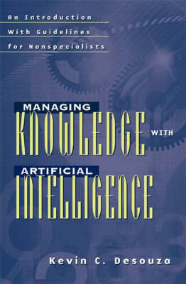 Managing Knowledge with Artificial Intelligence: An Introduction with Guidelines for Nonspecialists