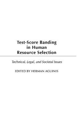 Test-Score Banding in Human Resource Selection: Legal, Technical, and Societal Issues