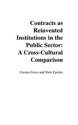 Contracts as Reinvented Institutions in the Public Sector: A Cross-cultural Comparison