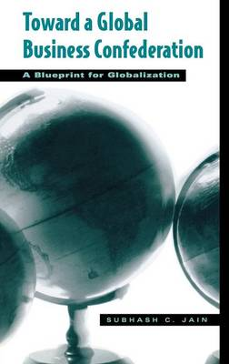 Toward a Global Business Confederation: A Blueprint for Globalization