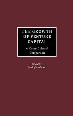 The Growth of Venture Capital: A Cross-cultural Comparison