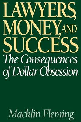 Lawyers, Money and Success: The Consequences of Dollar Obsession