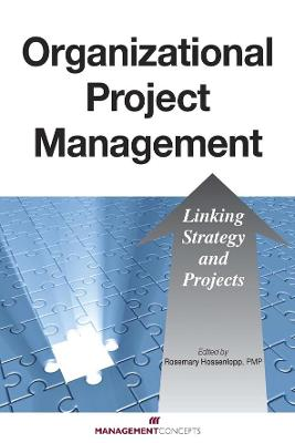 Organizational Project Management: Linking Strategy and Projects