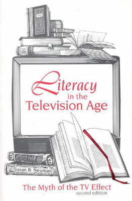 Literacy in the Television Age: The Myth of the TV Effect, 2nd Edition