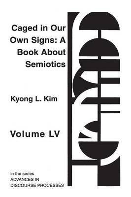 Caged in Our Own Signs: Book About Semiotics