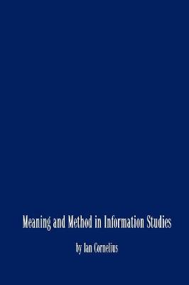 Meaning and Method in Information Studies